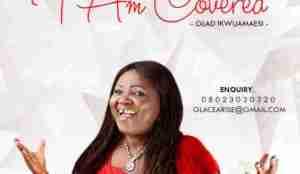 Glad Ikwuamaesi - I Am Covered